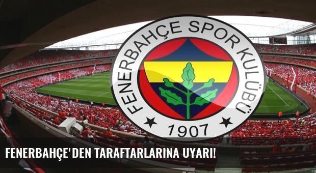 Fenerbahçe'den taraftarlarına uyarı!