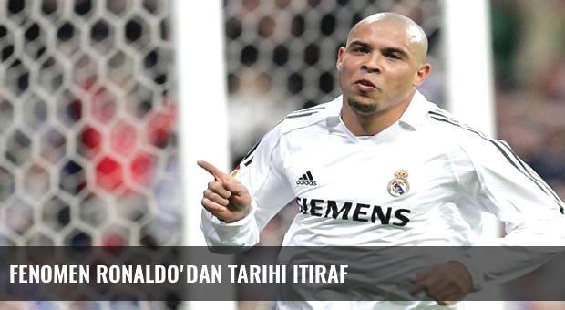 Fenomen Ronaldo'dan tarihi itiraf