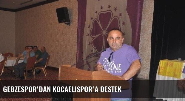 Gebzespor'dan Kocaelispor'a Destek