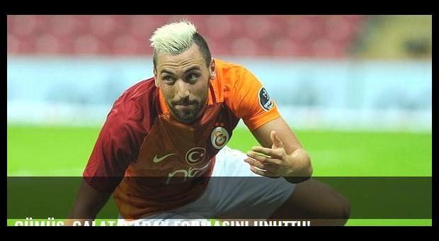 Gümüş, Galatasaray formasını unuttu!