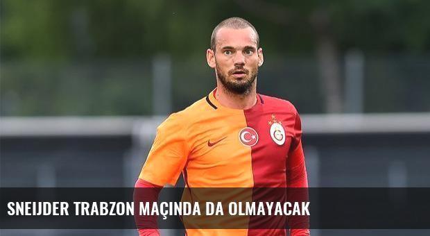 Sneijder Trabzon maçında da olmayacak