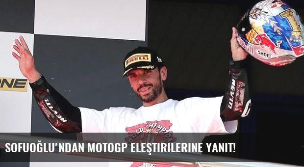 Sofuoğlu'ndan MotoGP eleştirilerine yanıt!
