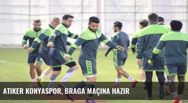 Atiker Konyaspor, Braga maçına hazır