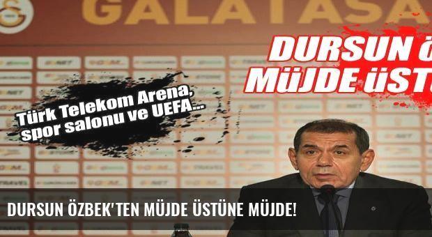 Dursun Özbek'ten müjde üstüne müjde!