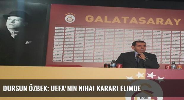 Dursun Özbek: UEFA'nın nihai kararı elimde