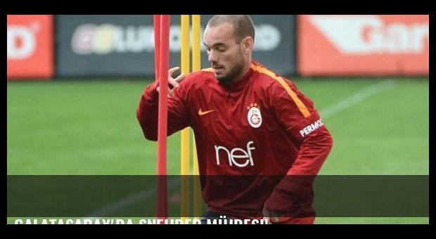 Galatasaray'da Sneijder müjdesi!