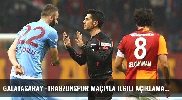 Galatasaray -Trabzonspor maçıyla ilgili açıklama