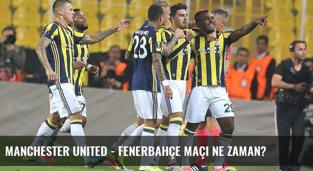 Manchester United - Fenerbahçe maçı ne zaman?