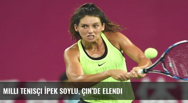 Milli tenisçi İpek Soylu, Çin'de elendi