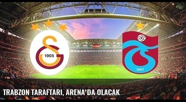 Trabzon taraftarı, Arena'da olacak