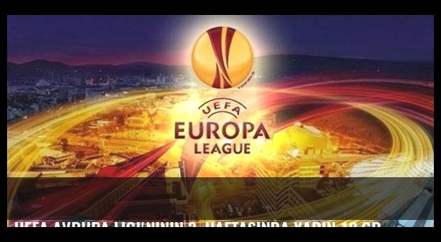 UEFA Avrupa Ligi'ninin 3. haftasında yarın 12 grupta 24 maç yapılacak