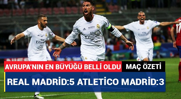 Real Madrid:5 Atletico Madrid:3 | Maç Özeti