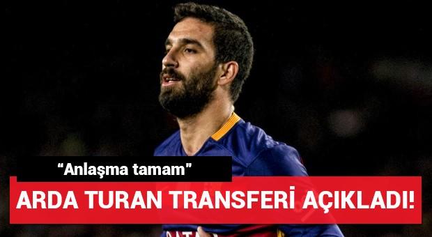 """Arda Turan transferi açıkladı! """"Anlaşma tamam"""""""