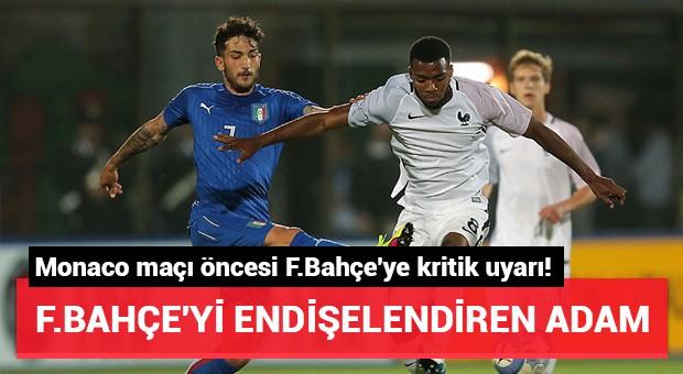 Monaco maçı öncesi Fenerbahçe'ye kritik uyarı!