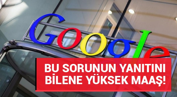 Google'da iş görüşmesinde ne soruyorlar?