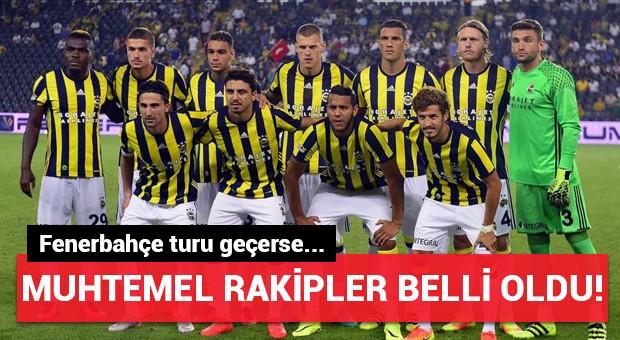 Fenerbahçe'nin muhtemel rakipleri belli oldu!