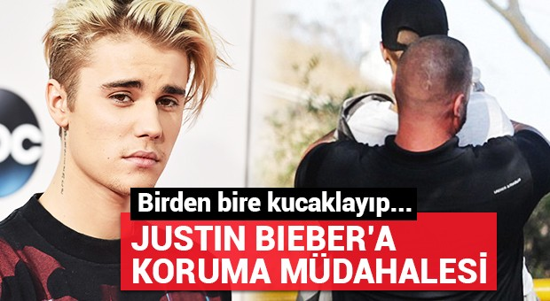 Justin Bieber'a koruma müdahalesi!