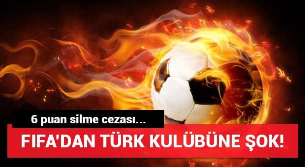 FIFA'dan Türk kulübüne şok!