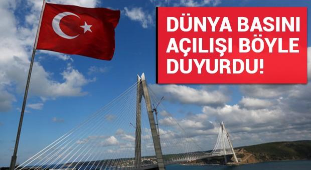 Dünya Yavuz Sultan Selim Köprüsü'nün açılışını bu fotoğraflarla gördü!