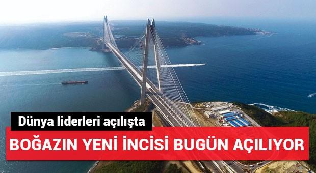 Yavuz Sultan Selim Köprüsü'nün açılışı bugün yapılacak