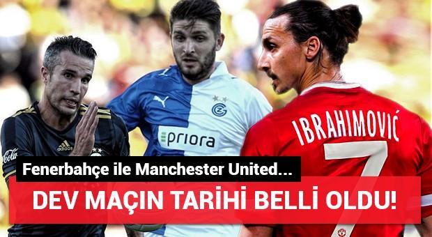 Dev maçın tarihi belli oldu! Fenerbahçe ile Manchester United...