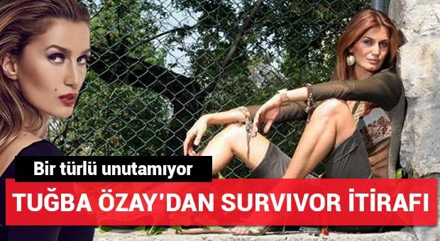 Tuğba Özay'dan Survivor itirafı