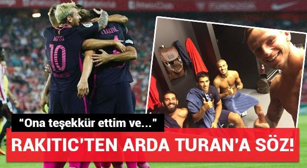 Rakitic'ten Arda Turan'a söz! 'Asist için ona teşekkür ettim ve...'