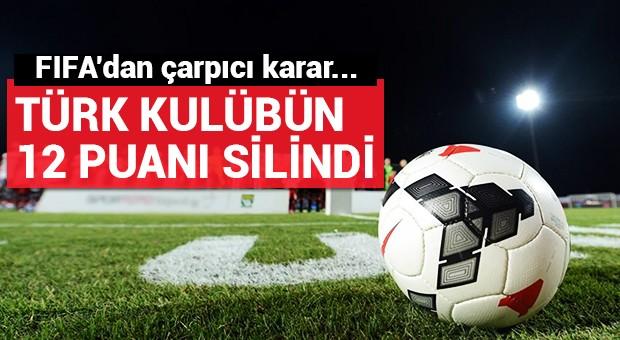 FIFA, Türk kulübün 12 puanını sildi!