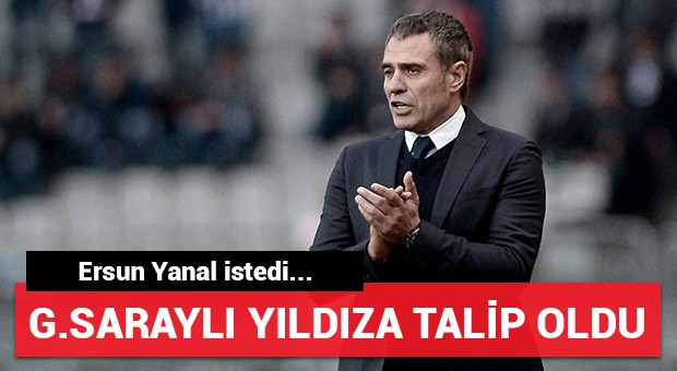 Ersun Yanal G.Saraylı futbolcuyu istedi