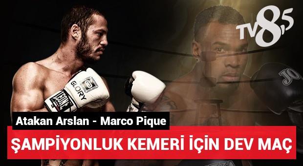 Atakan Arslan - Marco Pique Kick Boks maçı TV8,5'da...