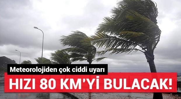 Meteorolojiden çok ciddi uyarı! Hızı 80 km'yi bulacak...