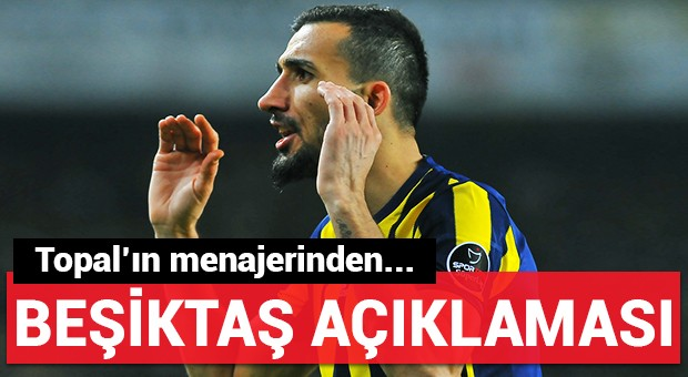 Topal'ın menajerinden 'Beşiktaş' açıklaması!