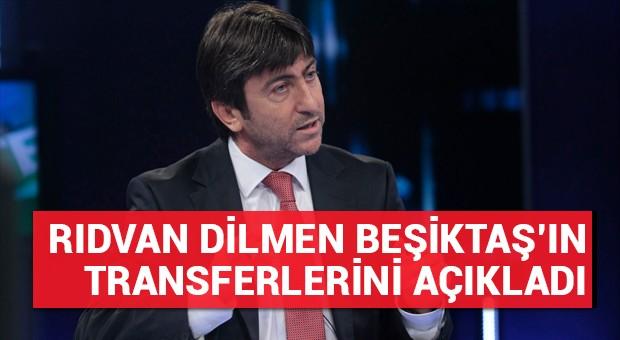 Rıdvan Dilmen Beşiktaş'ın transferlerini açıkladı