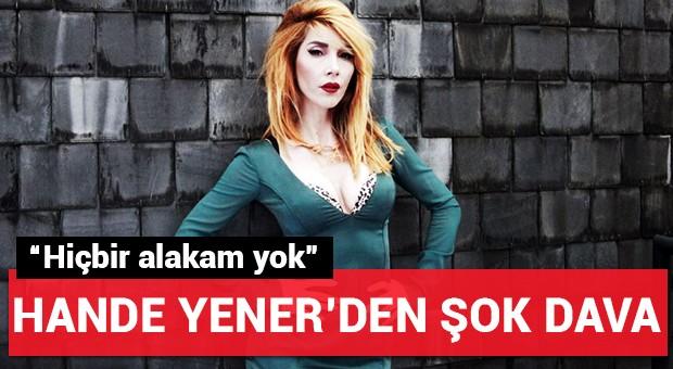 Hande Yener'den şok dava!