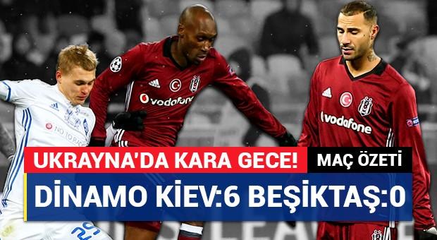 Dinamo Kiev:6 Beşiktaş:0 | Maç Özeti