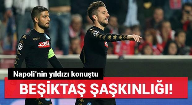 Napoli'nin yıldızı Mertens'in Beşiktaş şaşkınlığı!