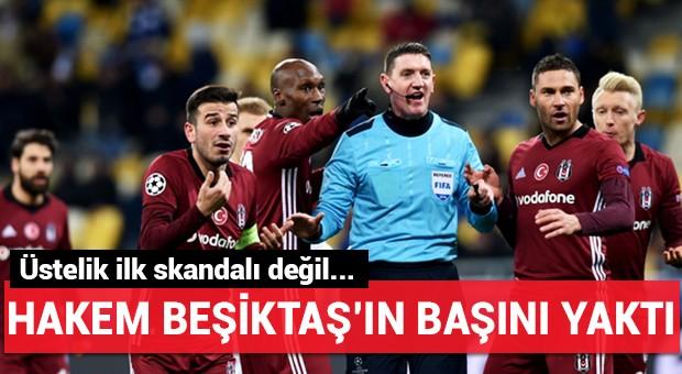 Hakem Beşiktaş'ın başını yaktı!