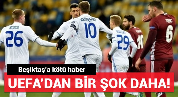 Beşiktaş'a UEFA'dan bir şok daha!