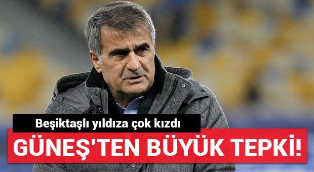 Şenol Güneş'ten Beşiktaşlı yıldıza büyük tepki!