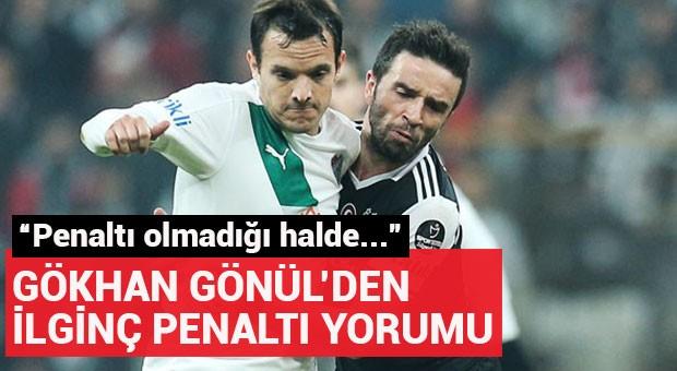 Gökhan Gönül'den ilginç penaltı yorumu