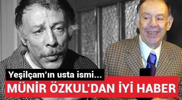 Münir Özkul'dan iyi haber!
