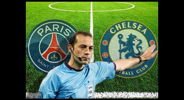 Cüneyt Çakır'ın yöneteceği PSG-Chelsea maçı saat kaçta hangi kanalda?