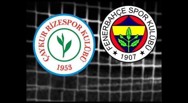 Ç.Rizespor-Fenerbahçe (Canlı Anlatım)
