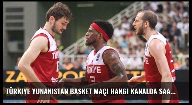 Türkiye Yunanistan basket maçı hangi kanalda saat kaçta?