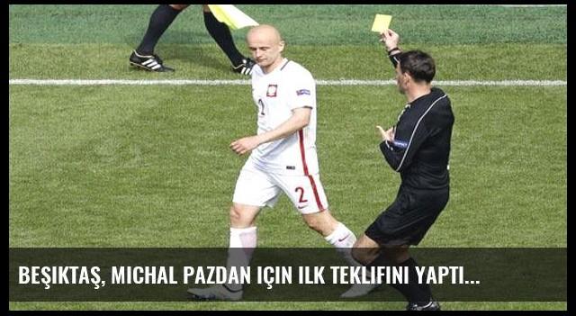 Beşiktaş, Michal Pazdan için ilk teklifini yaptı!
