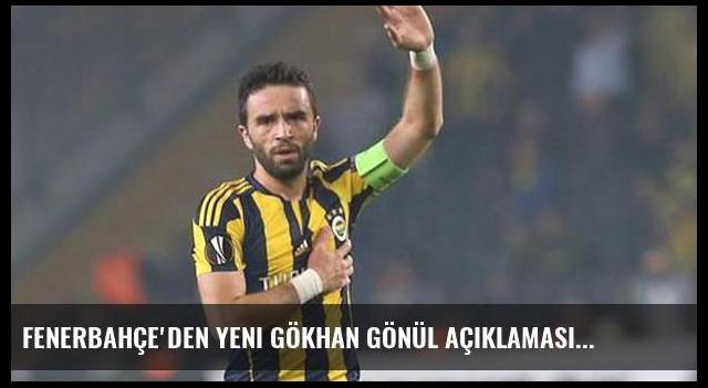 Fenerbahçe'den yeni Gökhan Gönül açıklaması