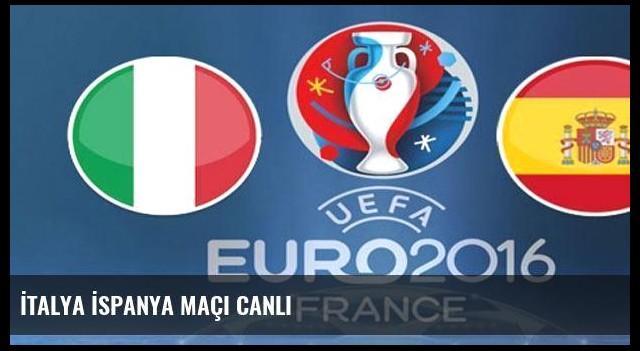 İtalya İspanya maçı canlı