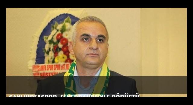 Şanlıurfaspor, Fenerbahçe'yle görüştü