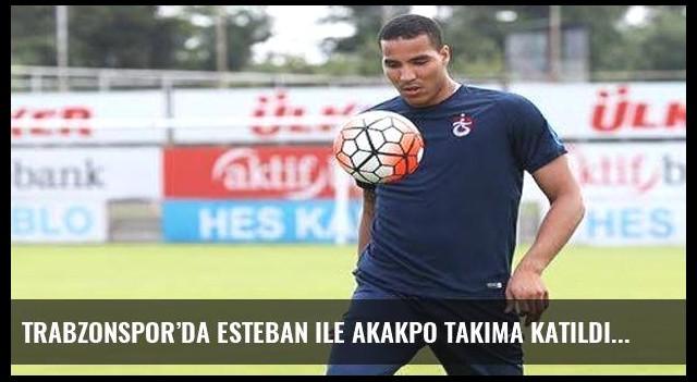 Trabzonspor'da Esteban ile Akakpo takıma katıldı