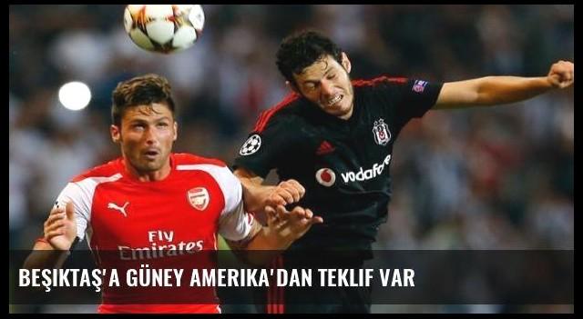 Beşiktaş'a Güney Amerika'dan teklif var
